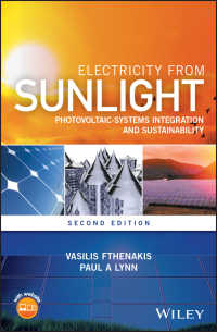 太陽光発電システム統合と持続可能性(第2版)<br>Electricity from Sunlight : Photovoltaic-Systems Integration and Sustainability(2)