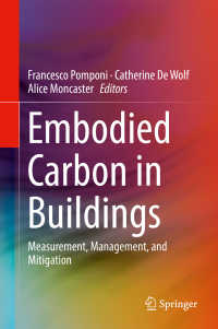 建造物の炭素排出量の測定・管理・緩和<br>Embodied Carbon in Buildings〈1st ed. 2018〉 : Measurement, Management, and Mitigation