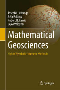 数理地球科学(テキスト)<br>Mathematical Geosciences〈1st ed. 2018〉 : Hybrid Symbolic-Numeric Methods