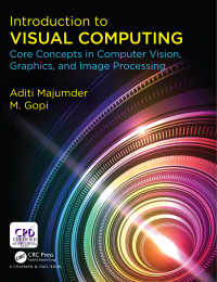 ビジュアル・コンピューティング入門<br>Introduction to Visual Computing : Core Concepts in Computer Vision, Graphics, and Image Processing