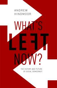 社会民主主義の歴史と未来<br>What's Left Now? : The History and Future of Social Democracy