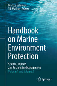 海洋環境保護ハンドブック<br>Handbook on Marine Environment Protection〈1st ed. 2018〉 : Science, Impacts and Sustainable Management