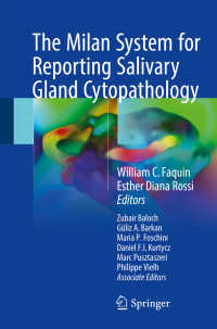 唾液腺細胞診の国際報告様式「ミラノシステム」<br>The Milan System for Reporting Salivary Gland Cytopathology〈1st ed. 2018〉