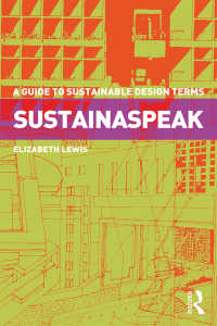 持続可能な設計のキーワード<br>Sustainaspeak : A Guide to Sustainable Design Terms