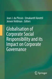 CSRのグローバル化とコーポレート・ガバナンスへの影響<br>Globalisation of Corporate Social Responsibility and its Impact on Corporate Governance〈1st ed. 2018〉