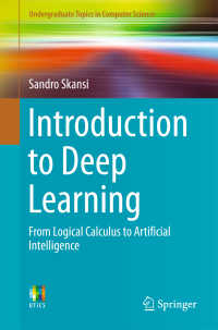 深層学習入門<br>Introduction to Deep Learning〈1st ed. 2018〉 : From Logical Calculus to Artificial Intelligence