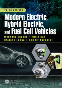 最新電気・ハイブリッド・燃料電池車両(第3版)<br>Modern Electric, Hybrid Electric, and Fuel Cell Vehicles, Third Edition(3)