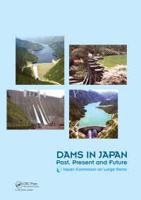 日本のダム:過去・現在・未来<br>Dams in Japan : Past, Present and Future