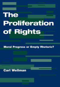 The Proliferation Of Rights : Moral Progress Or Empty Rhetoric?