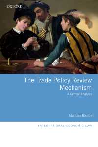 WTO貿易政策検討制度:批判的分析<br>The Trade Policy Review Mechanism : A Critical Analysis