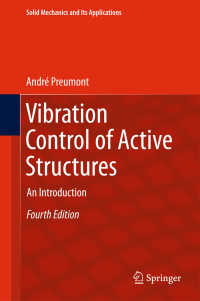 活構造の振動制御(テキスト・第4版)<br>Vibration Control of Active Structures〈4th ed. 2018〉 : An Introduction(4)
