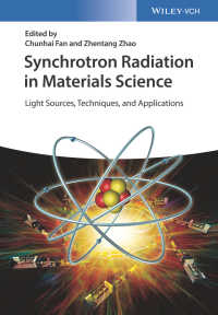材料科学のためのシンクロトン放射光(全2巻)<br>Synchrotron Radiation in Materials Science: Light Sources, Techniques, and Applications〈2 Volumes〉