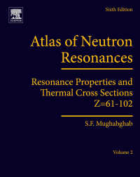 中性子共鳴アトラス:Z=61-102(第6版)<br>Atlas of Neutron Resonances : Volume 2: Resonance Properties and Thermal Cross Sections Z=61-102(6)