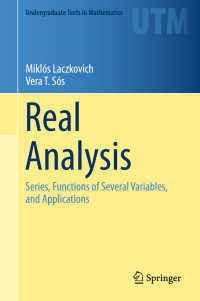 実解析(テキスト)<br>Real Analysis〈1st ed. 2017〉 : Series, Functions of Several Variables, and Applications