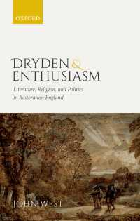 Dryden and Enthusiasm : Literature, Religion, and Politics in Restoration England
