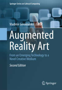 ARのアート(第2版)<br>Augmented Reality Art〈2nd ed. 2018〉 : From an Emerging Technology to a Novel Creative Medium(2)