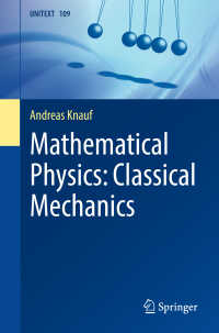 数理物理学:古典力学(テキスト)<br>Mathematical Physics: Classical Mechanics〈1st ed. 2018〉