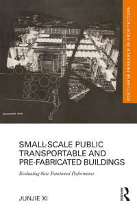 Small-Scale Public Transportable and Pre-Fabricated Buildings : Evaluating their Functional Performance