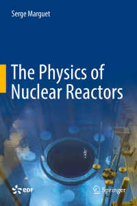 原子炉物理学<br>The Physics of Nuclear Reactors〈1st ed. 2017〉