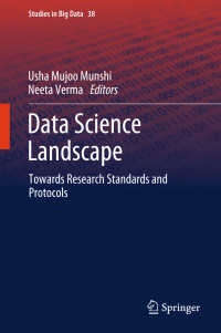 データサイエンス展望:研究基準・プロトコルに向けて<br>Data Science Landscape〈1st ed. 2018〉 : Towards Research Standards and Protocols