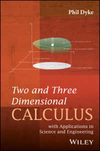 二次元・三次元微積分と理工学への応用<br>Two and Three Dimensional Calculus : with Applications in Science and Engineering