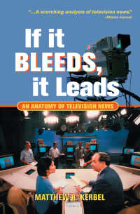 If It Bleeds, It Leads : An Anatomy Of Television News