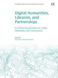 図書館とデジタル人文学<br>Digital Humanities, Libraries, and Partnerships : A Critical Examination of Labor, Networks, and Community