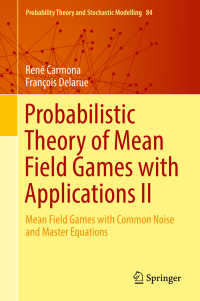 平均場ゲームの確率論2<br>Probabilistic Theory of Mean Field Games with Applications II〈1st ed. 2018〉 : Mean Field Games with Common Noise and Master Equations