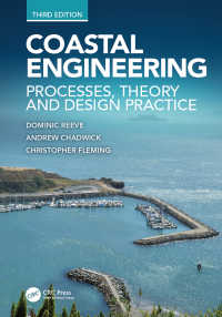 沿岸工学(テキスト・第3版)<br>Coastal Engineering, Third Edition : Processes, Theory and Design Practice(3)