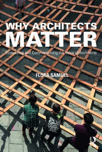 なぜ建築家が重要なのか<br>Why Architects Matter : Evidencing and Communicating the Value of Architects