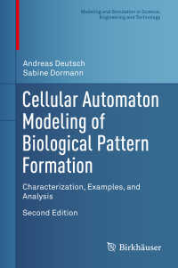 生物学的パターン形成のセル・オートマトンによるモデル化(第2版)<br>Cellular Automaton Modeling of Biological Pattern Formation〈2nd ed. 2017〉 : Characterization, Examples, and Analysis(2)