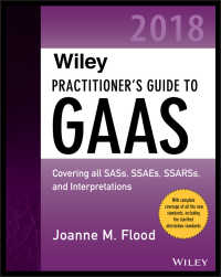 Wiley社GAAS実務ガイド(2018年版)<br>Wiley Practitioner's Guide to GAAS 2018 : Covering all SASs, SSAEs, SSARSs, PCAOB Auditing Standards, and Interpretations(2)