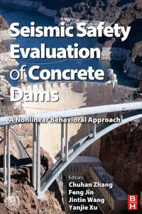 コンクリート・ダムの耐震性の評価<br>Seismic Safety Evaluation of Concrete Dams : A Nonlinear Behavioral Approach