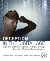 デジタル時代の詐欺<br>Deception in the Digital Age : Exploiting and Defending Human Targets through Computer-Mediated Communications