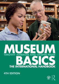 博物館学の基礎(第4版)<br>Museum Basics : The International Handbook(4 NED)
