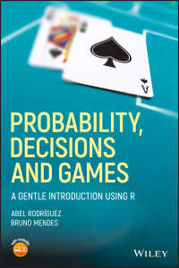 確率・意思決定・ゲーム:Rによる易しい入門<br>Probability, Decisions and Games : A Gentle Introduction using R