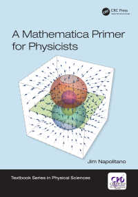 物理学のためのMathematica初歩(テキスト)<br>A Mathematica Primer for Physicists