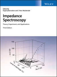 インピーダンス分光法:理論・実験・応用(第3版)<br>Impedance Spectroscopy : Theory, Experiment, and Applications(3)