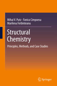 構造化学:原理・方法・事例研究<br>Structural Chemistry〈1st ed. 2018〉 : Principles, Methods, and Case Studies