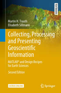 地球科学のためのMATLAB情報収集・処理・提示レシピ(テキスト・第2版)<br>Collecting, Processing and Presenting Geoscientific Information〈2nd ed. 2018〉 : MATLAB&reg; and Design Recipes for Earth Sciences(2)
