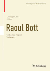 R.ボット論文集5<br>Raoul Bott: Collected Papers〈1st ed. 2017〉 : Volume 5