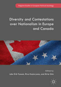 EUとカナダにみる多様性とナショナリズム<br>Diversity and Contestations over Nationalism in Europe and Canada〈1st ed. 2018〉