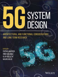 5G通信システム設計概論<br>5G System Design : Architectural and Functional Considerations and Long Term Research