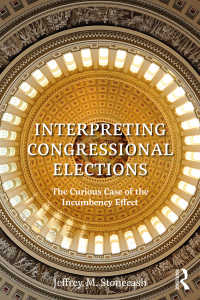 Interpreting Congressional Elections : The Curious Case of the Incumbency Effect