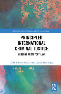 Principled International Criminal Justice : Lessons from Tort Law