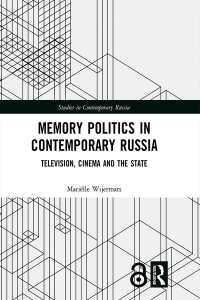 Memory Politics in Contemporary Russia : Television, Cinema and the State