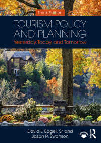 ツーリズムの政策と計画(第3版)<br>Tourism Policy and Planning : Yesterday, Today, and Tomorrow(3)