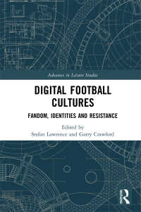 デジタル・サッカー文化<br>Digital Football Cultures : Fandom, Identities and Resistance