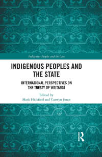 先住民と国家:ワイタンギ条約への国際的視座<br>Indigenous Peoples and the State : International Perspectives on the Treaty of Waitangi