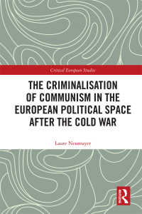 The Criminalisation of Communism in the European Political Space after the Cold War